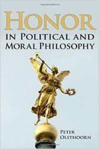 Olsthoorn, Honor in Political and Moral Philosophy